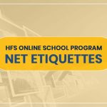 HFS ONLINE SCHOOL PROGRAM- NET ETIQUETTES