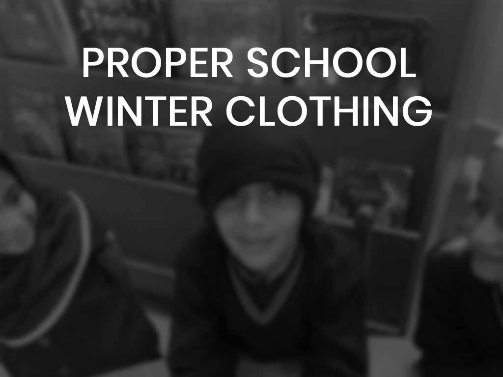 proper school winter clothing