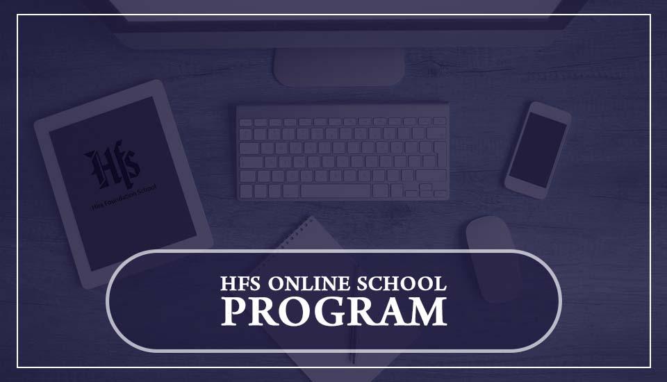 HFS ONLINE SCHOOL PROGRAM